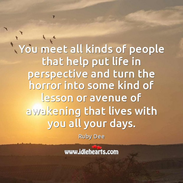 You meet all kinds of people that help put life in perspective Image