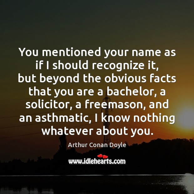 You mentioned your name as if I should recognize it, but beyond Image