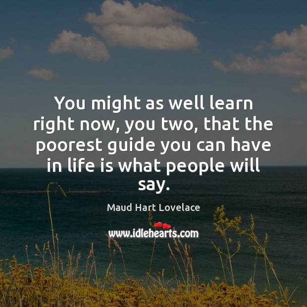 You might as well learn right now, you two, that the poorest Maud Hart Lovelace Picture Quote