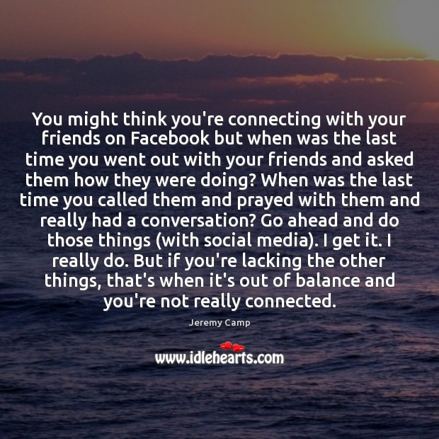 You might think you're connecting with your friends on Facebook but when Social Media Quotes Image
