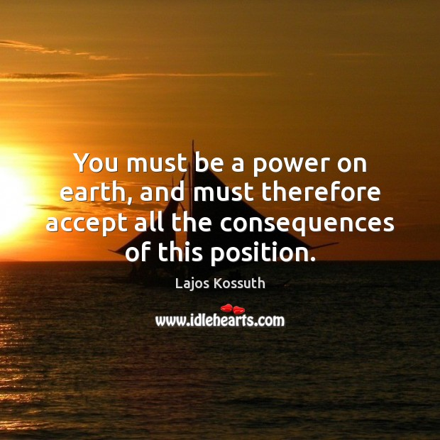 You must be a power on earth, and must therefore accept all Image