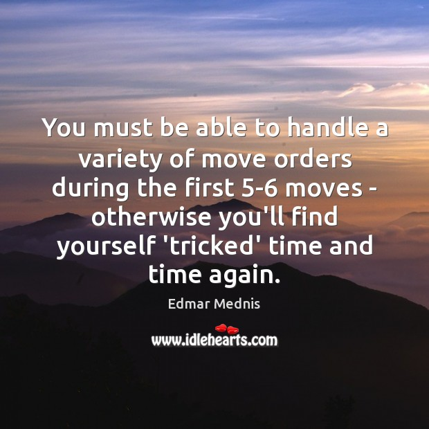 You must be able to handle a variety of move orders during Image