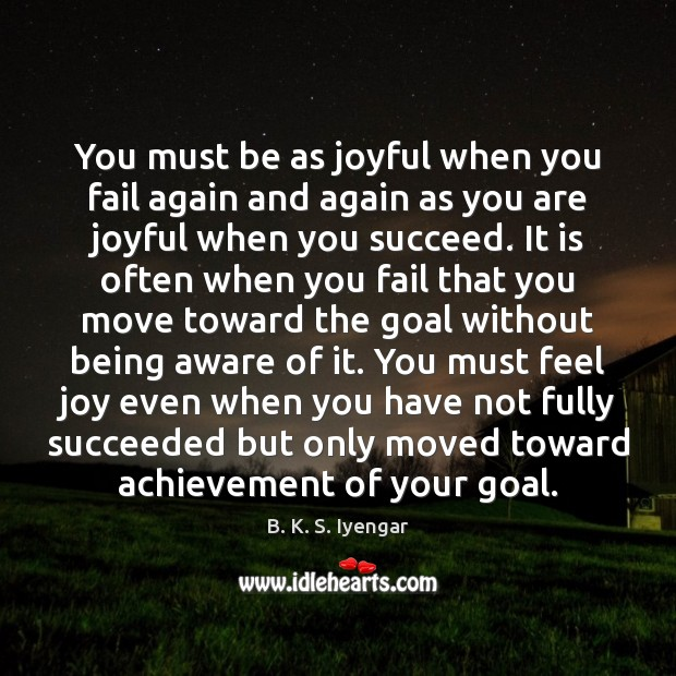 You must be as joyful when you fail again and again as Image