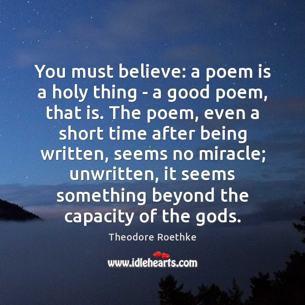 You must believe: a poem is a holy thing – a good Image