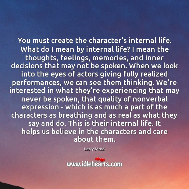 You must create the character's internal life. What do I mean by Image