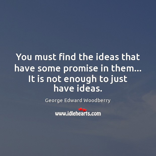 You must find the ideas that have some promise in them… It Image
