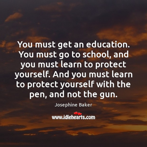 You must get an education. You must go to school, and you Image