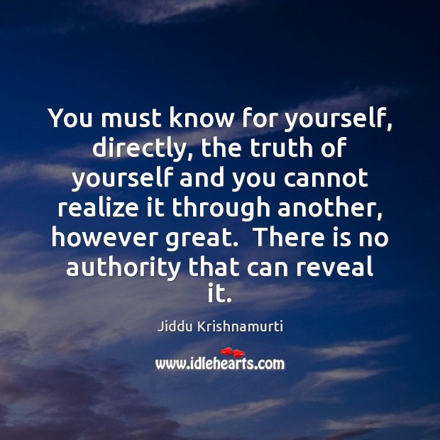 Image, You must know for yourself, directly, the truth of yourself and you
