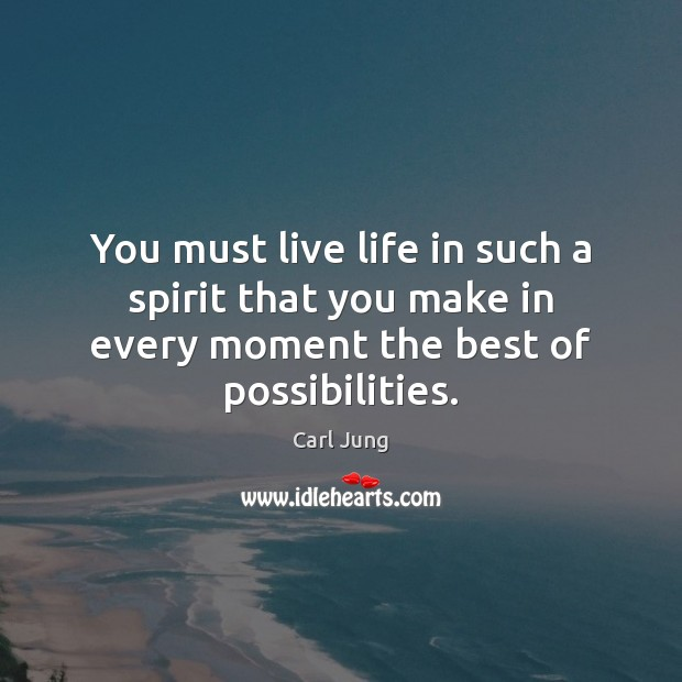 You must live life in such a spirit that you make in Image