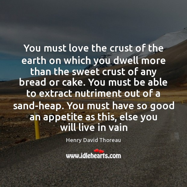 You must love the crust of the earth on which you dwell Image