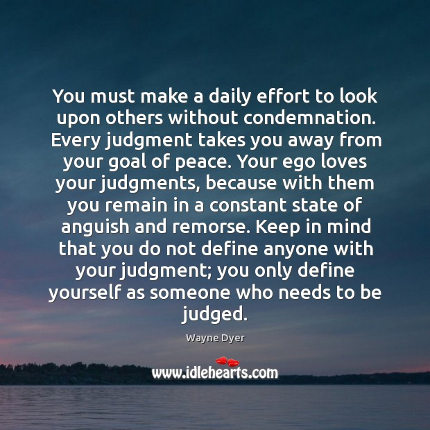 Image, You must make a daily effort to look upon others without condemnation.