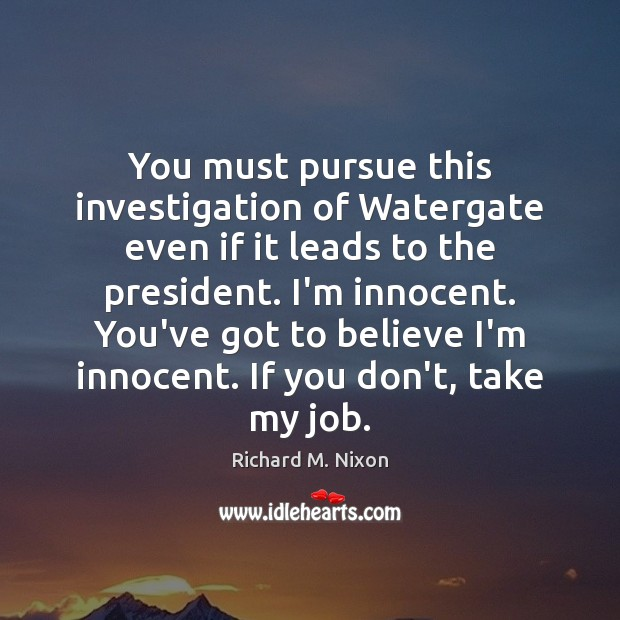 Image, You must pursue this investigation of Watergate even if it leads to