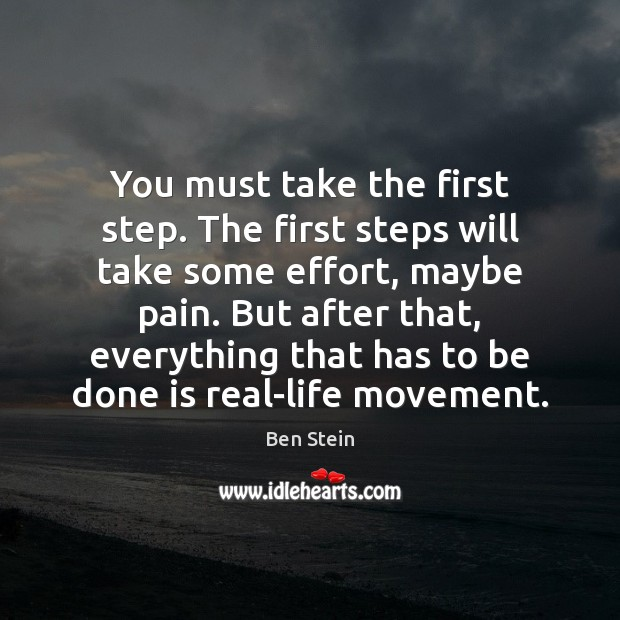 Image, You must take the first step. The first steps will take some