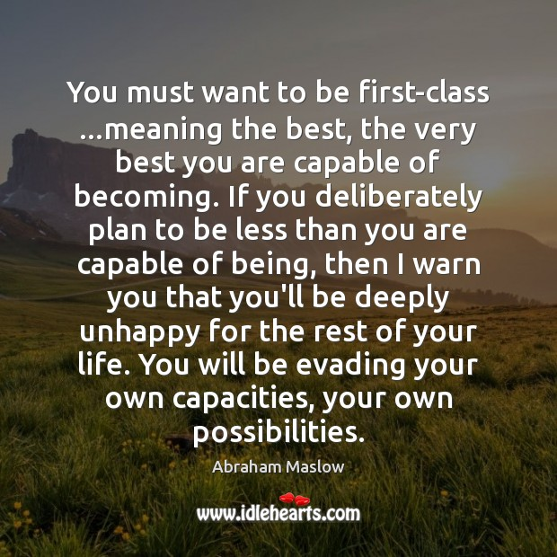 Image, You must want to be first-class …meaning the best, the very best