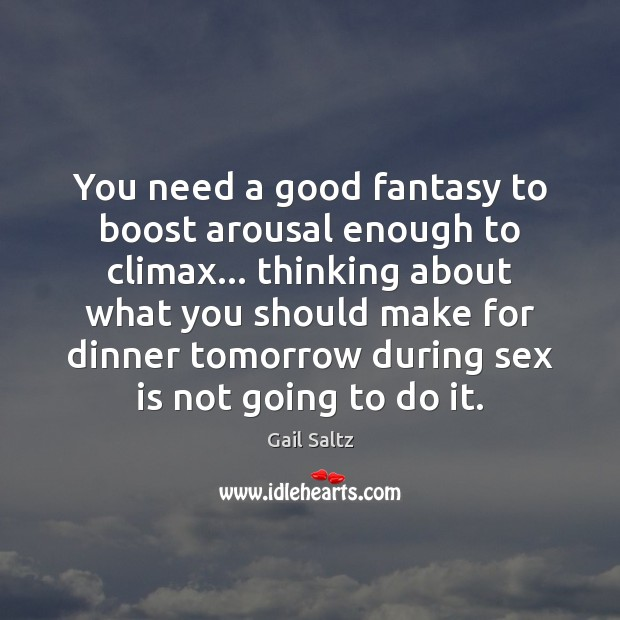 Image, You need a good fantasy to boost arousal enough to climax… thinking