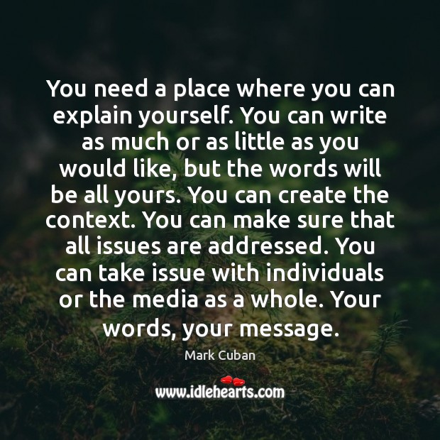 You need a place where you can explain yourself. You can write Image
