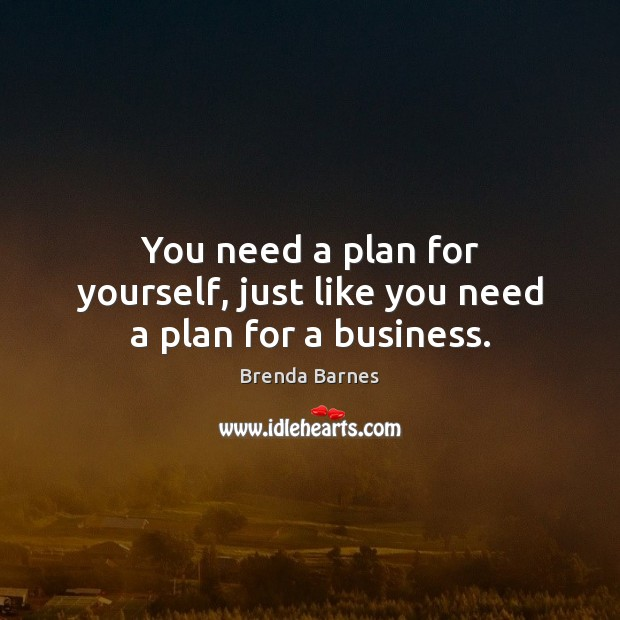 Image, You need a plan for yourself, just like you need a plan for a business.