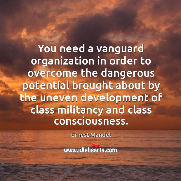 Image, You need a vanguard organization in order to overcome the