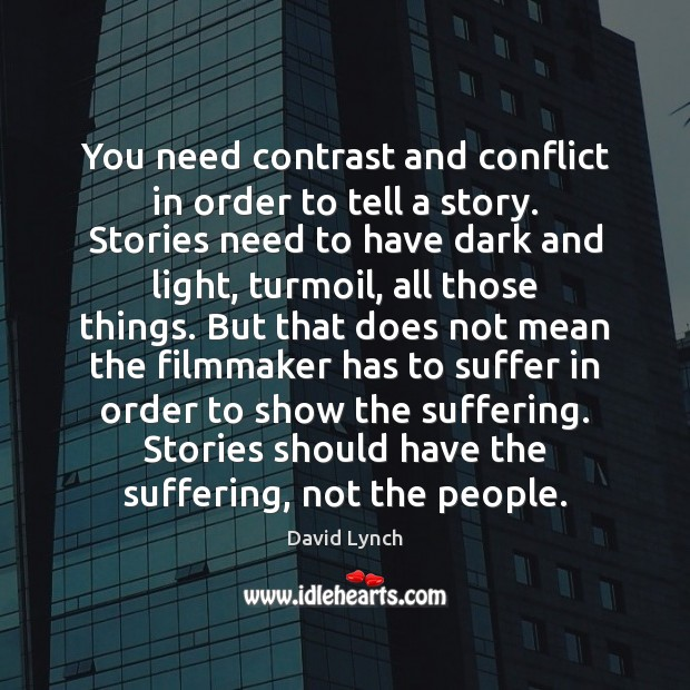 You need contrast and conflict in order to tell a story. Stories Image