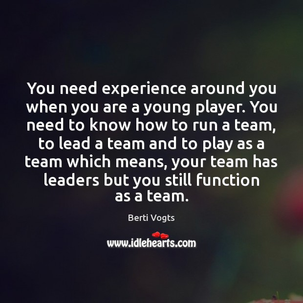 Image, You need experience around you when you are a young player. You