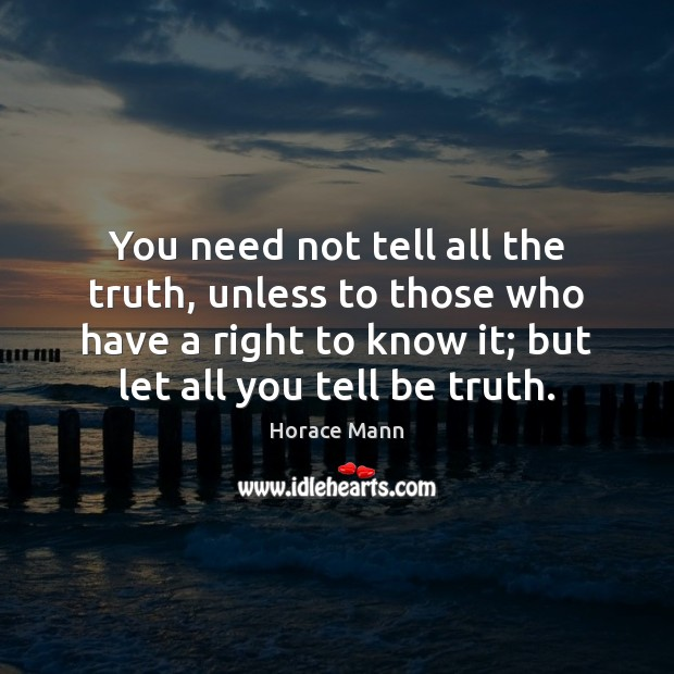 You need not tell all the truth, unless to those who have Image