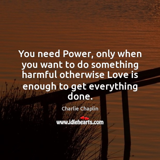 Image, You need Power, only when you want to do something harmful otherwise