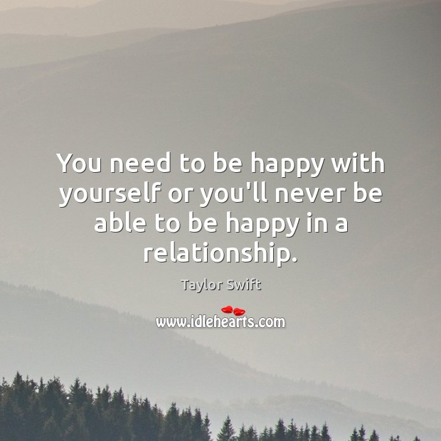 Image, You need to be happy with yourself or you'll never be able to be happy in a relationship.