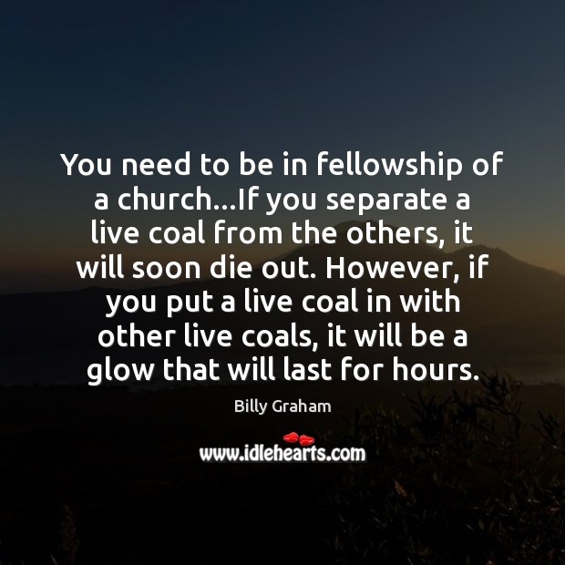Image, You need to be in fellowship of a church…If you separate