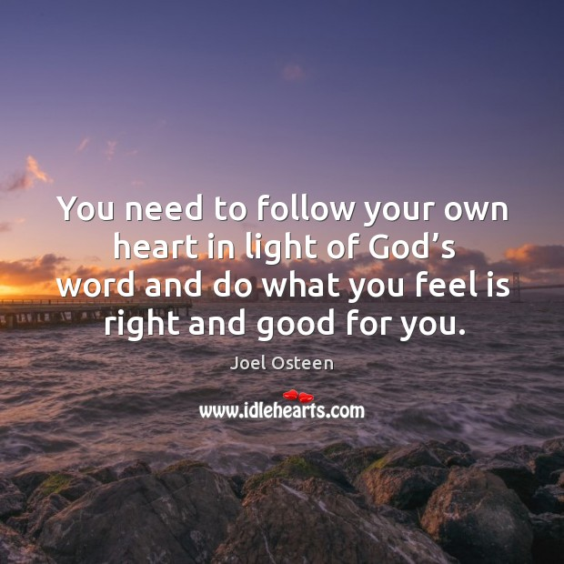 Image, You need to follow your own heart in light of God's