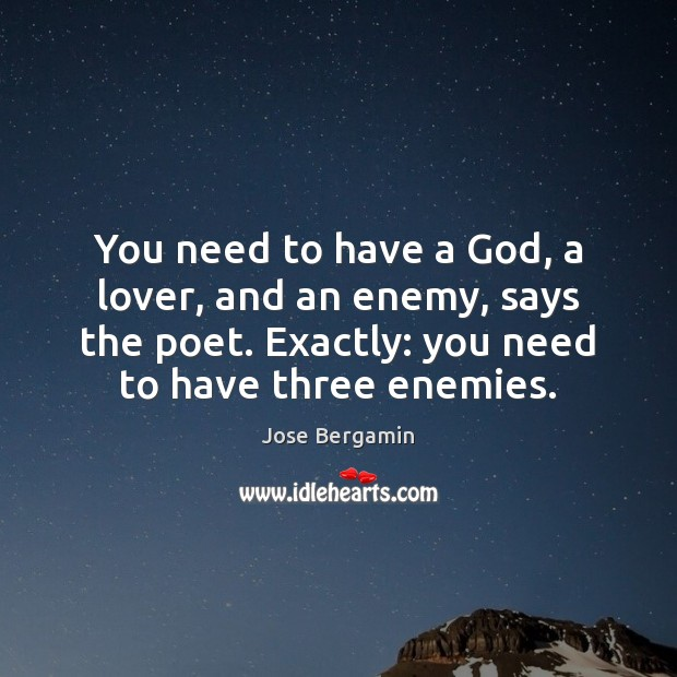 You need to have a God, a lover, and an enemy, says Image