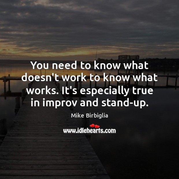 You need to know what doesn't work to know what works. It's Image