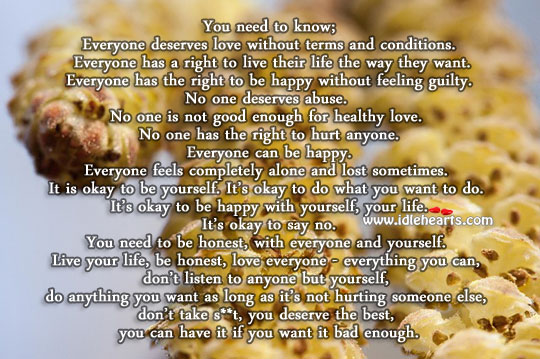Everyone has a right to live their life the way they want. Be Yourself Quotes Image
