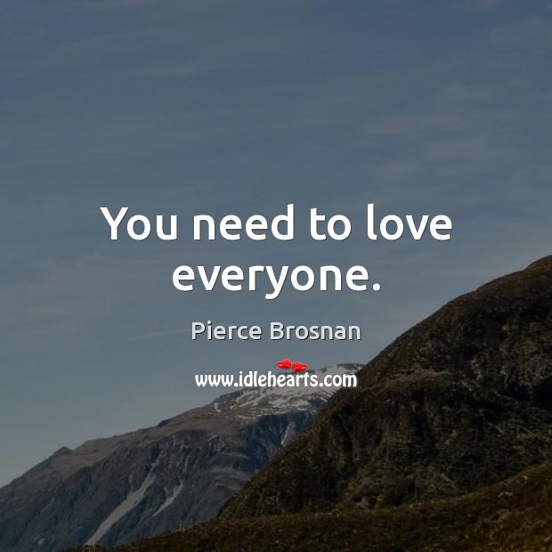 Image, You need to love everyone.