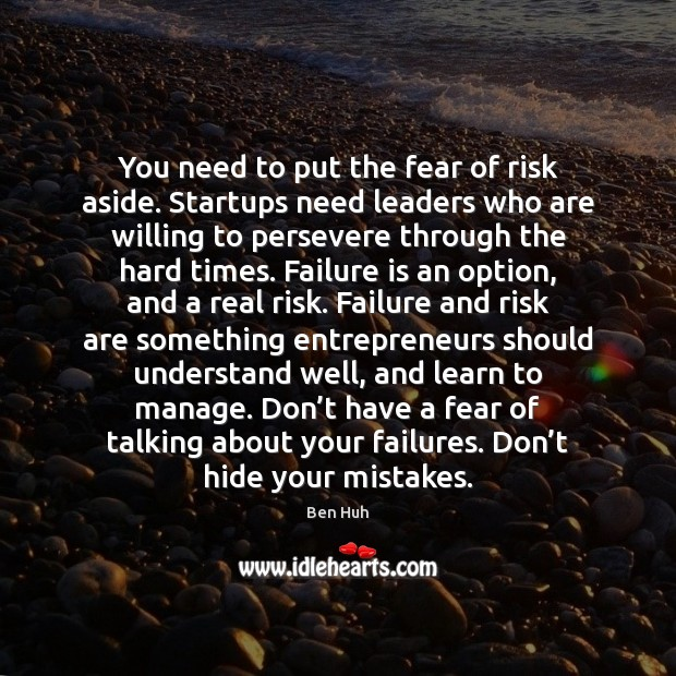 Image, You need to put the fear of risk aside. Startups need leaders