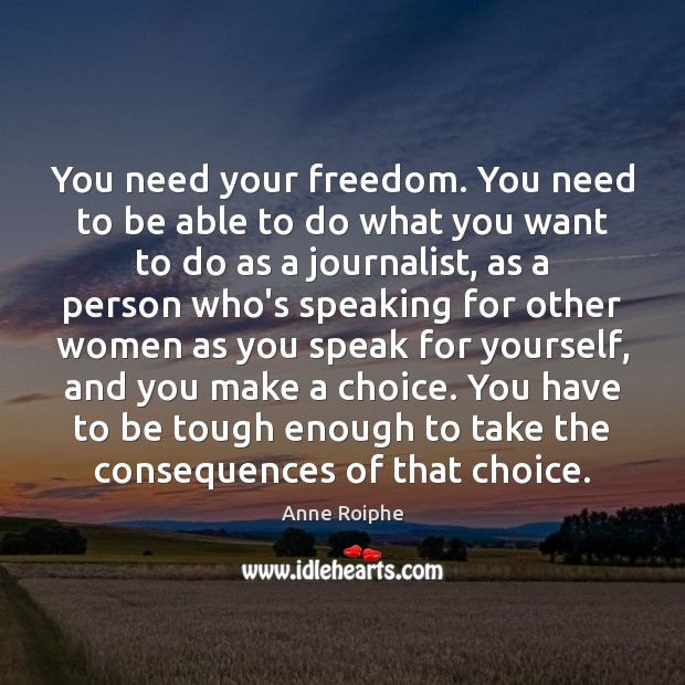 Image, You need your freedom. You need to be able to do what