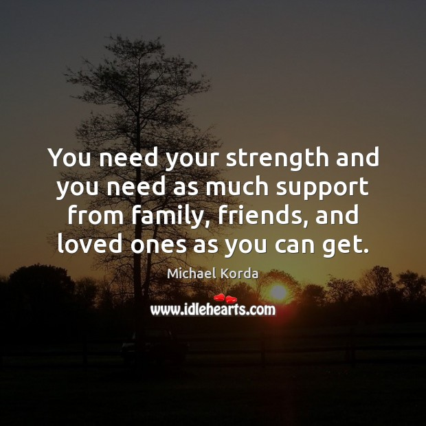 You need your strength and you need as much support from family, Image