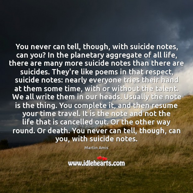 Image, You never can tell, though, with suicide notes, can you? In the