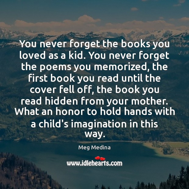 You never forget the books you loved as a kid. You never Image