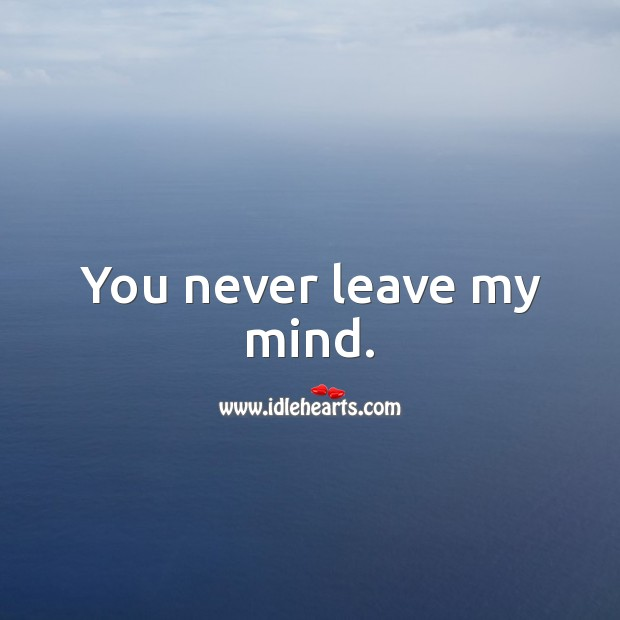 You never leave my mind. Love Messages Image