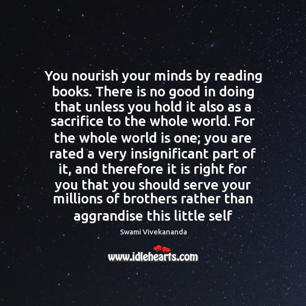 You nourish your minds by reading books. There is no good in Image
