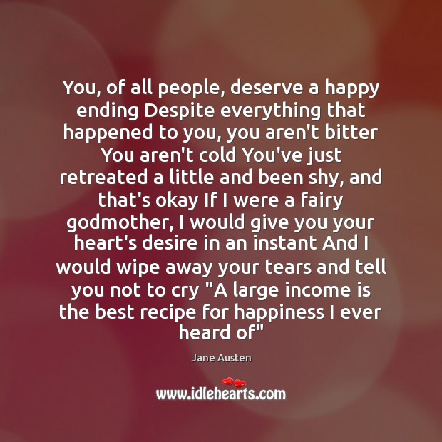 Image, You, of all people, deserve a happy ending Despite everything that happened