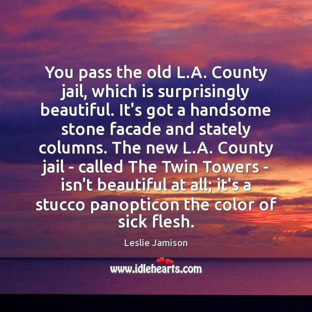 You pass the old L.A. County jail, which is surprisingly beautiful. Image