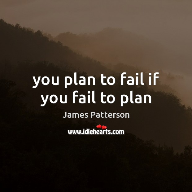 You plan to fail if you fail to plan Image