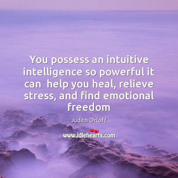 You possess an intuitive intelligence so powerful it can  help you heal, Image