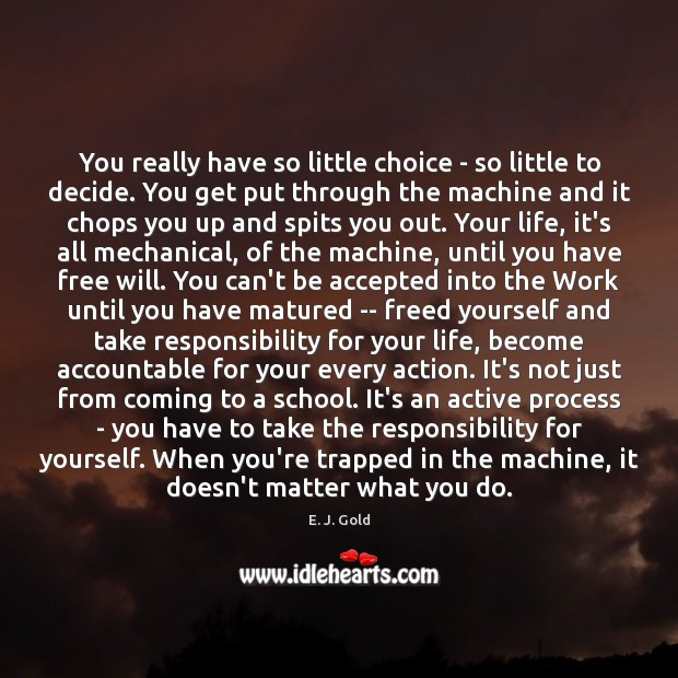 You really have so little choice – so little to decide. You Image