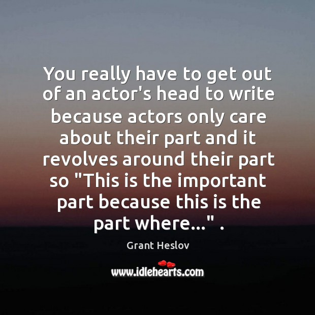 Picture Quote by Grant Heslov