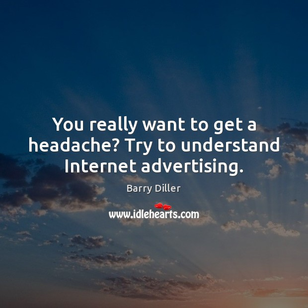 You really want to get a headache? Try to understand Internet advertising. Image