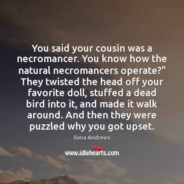 Image, You said your cousin was a necromancer. You know how the natural