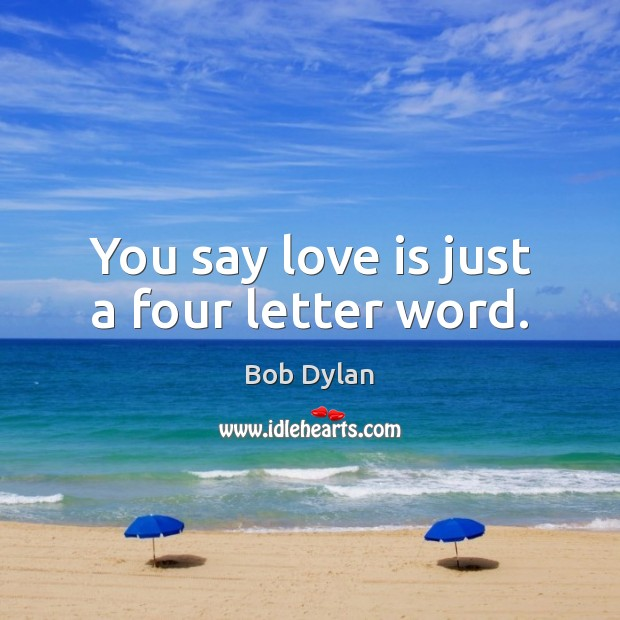 Image, You say love is just a four letter word.