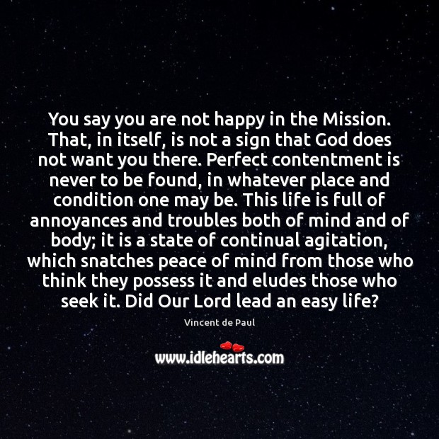 Image, You say you are not happy in the Mission. That, in itself,
